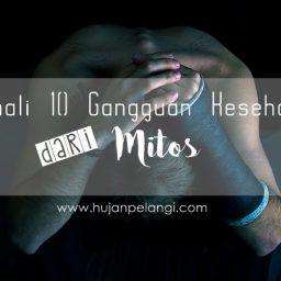 Kenali 10 Gangguan Kesehatan Dari Mitos