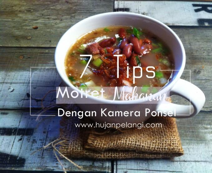 7 tips motret makanan dengan kamera ponsel