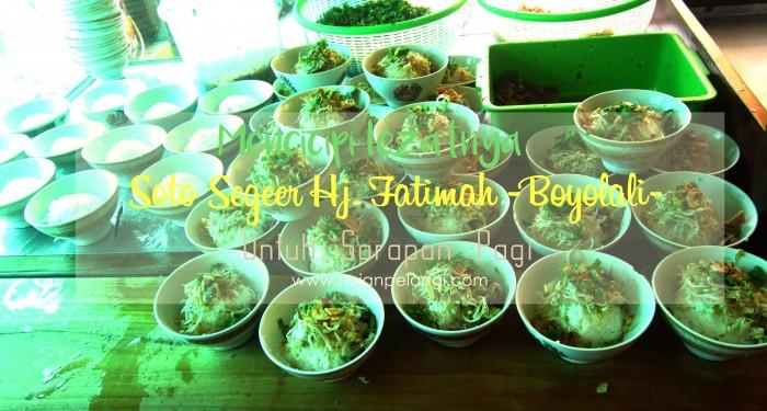 mencicipi lezatnya soto segeer hj.fatimah